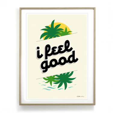 Affiche - I feel good