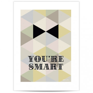 Mini Affiche - You're smart