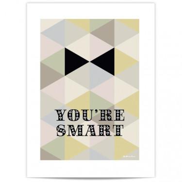 Mini Affiche - You're smart