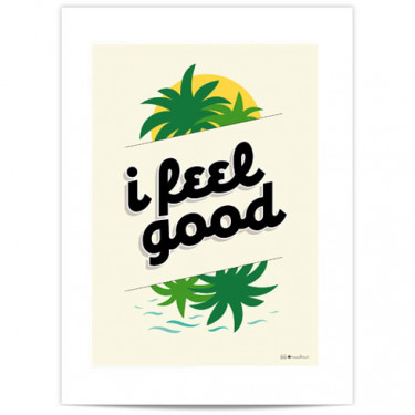 Mini Affiche - I feel good
